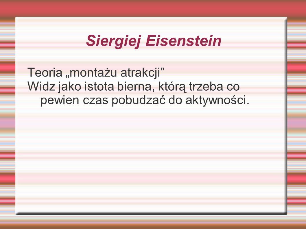 """Siergiej Eisenstein Teoria """"montażu atrakcji"""