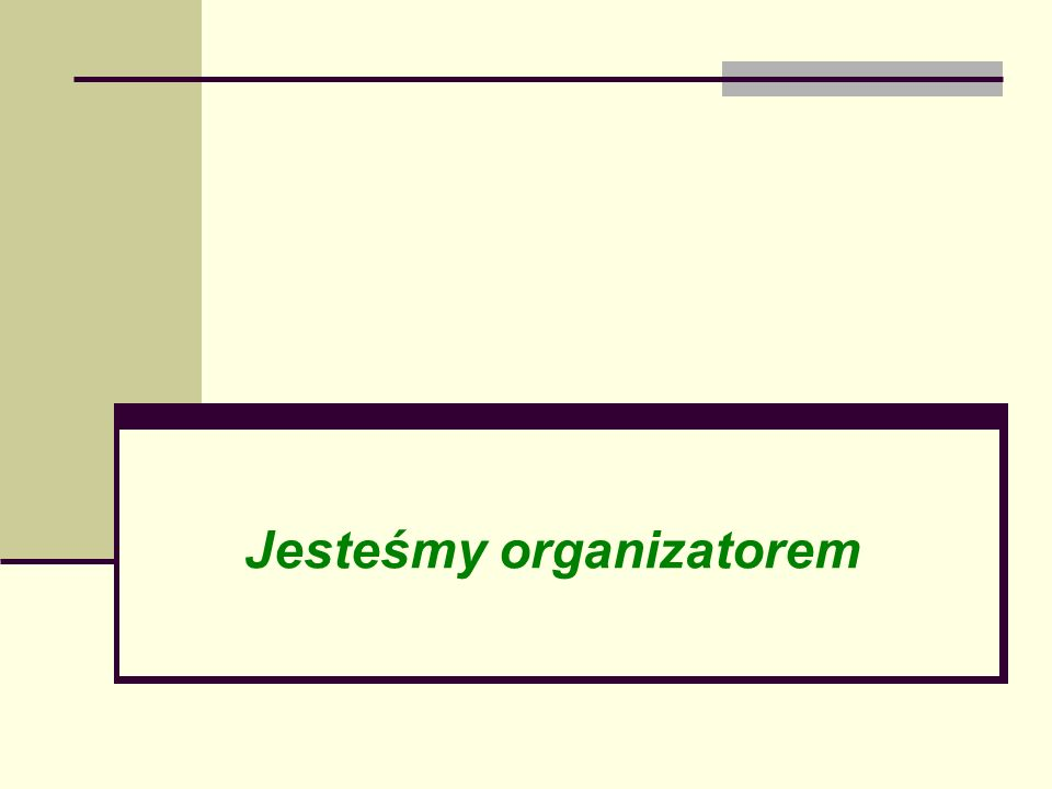 Jesteśmy organizatorem
