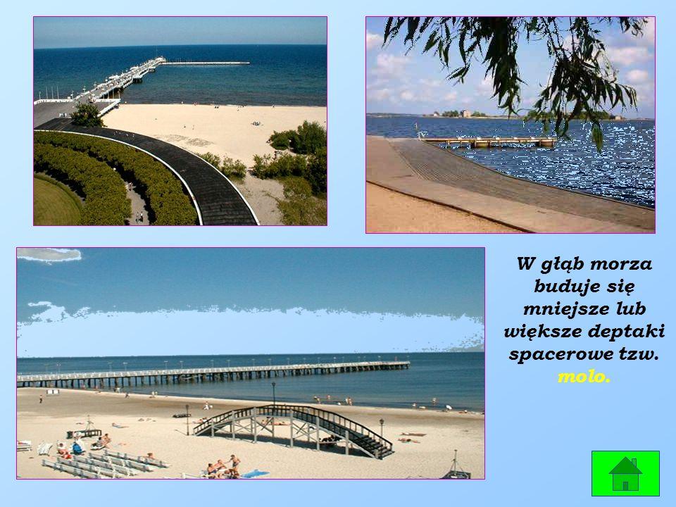W głąb morza buduje się mniejsze lub większe deptaki spacerowe tzw