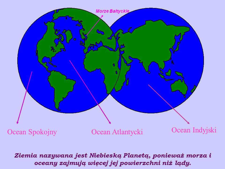 Ocean Indyjski Ocean Spokojny Ocean Atlantycki