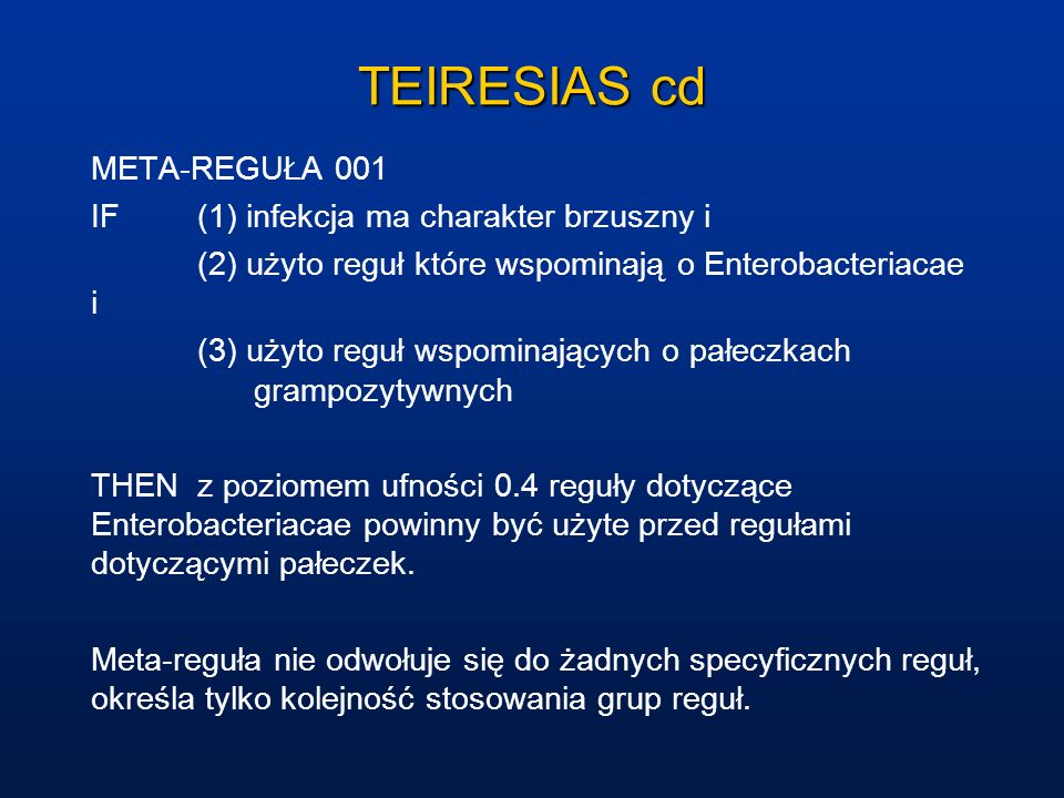 TEIRESIAS cd META-REGUŁA 001 IF (1) infekcja ma charakter brzuszny i
