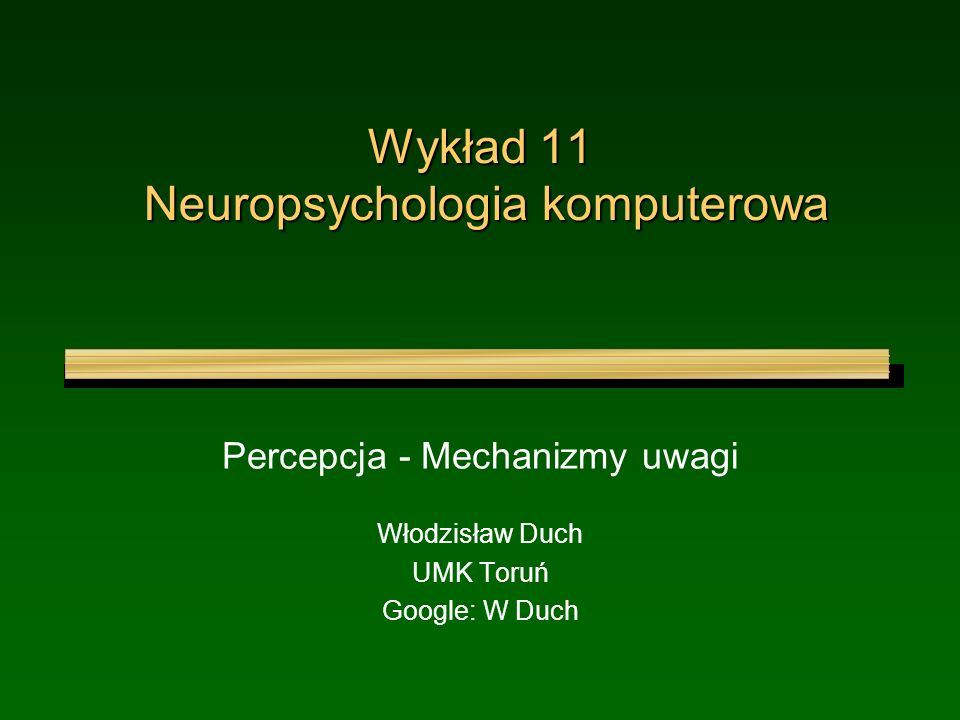 Wykład 11 Neuropsychologia komputerowa