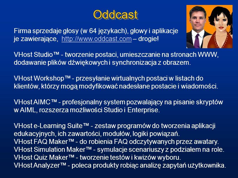 Oddcast Firma sprzedaje głosy (w 64 językach), głowy i aplikacje je zawierające, http://www.oddcast.com – drogie!