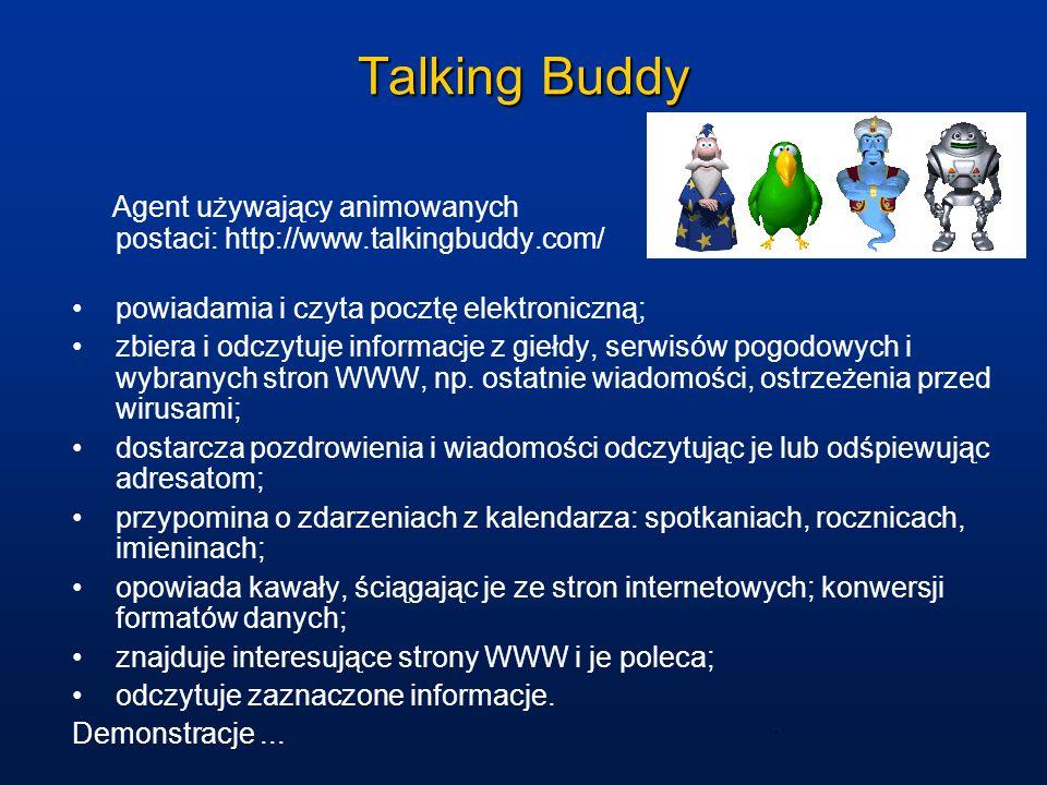 Talking BuddyAgent używający animowanych postaci: http://www.talkingbuddy.com/ powiadamia i czyta pocztę elektroniczną;