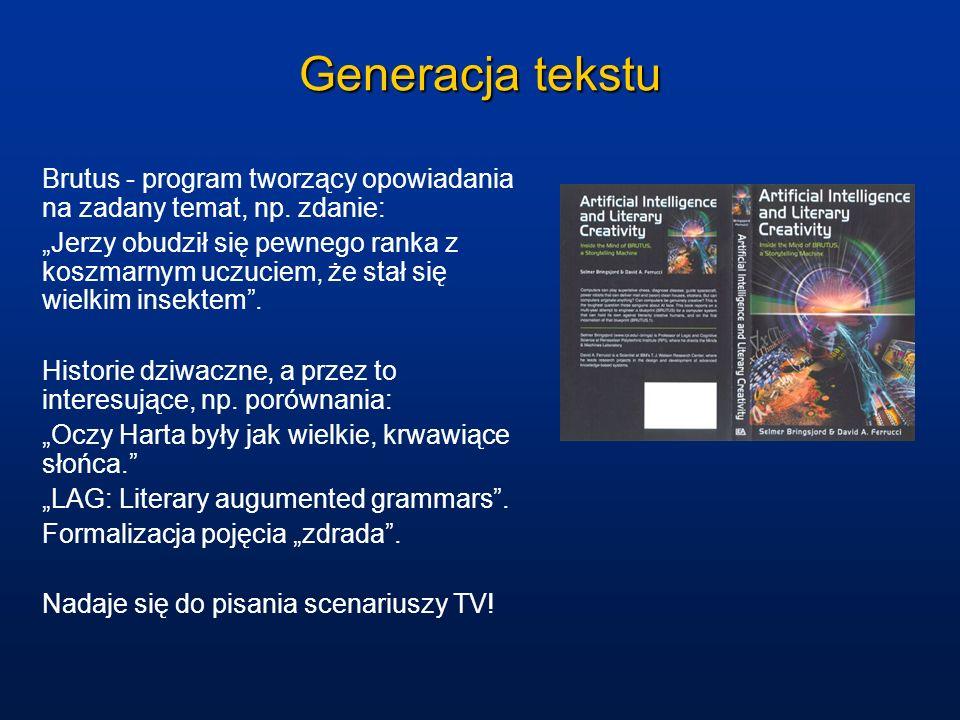 Generacja tekstu Brutus - program tworzący opowiadania na zadany temat, np. zdanie: