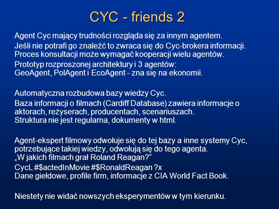 CYC - friends 2 Agent Cyc mający trudności rozgląda się za innym agentem.