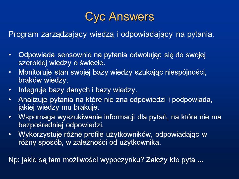 Cyc Answers Program zarządzający wiedzą i odpowiadający na pytania.