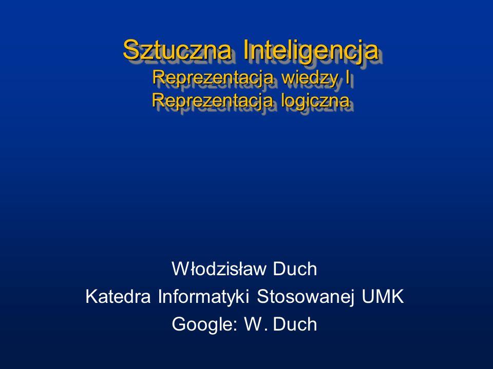 Sztuczna Inteligencja Reprezentacja wiedzy I Reprezentacja logiczna