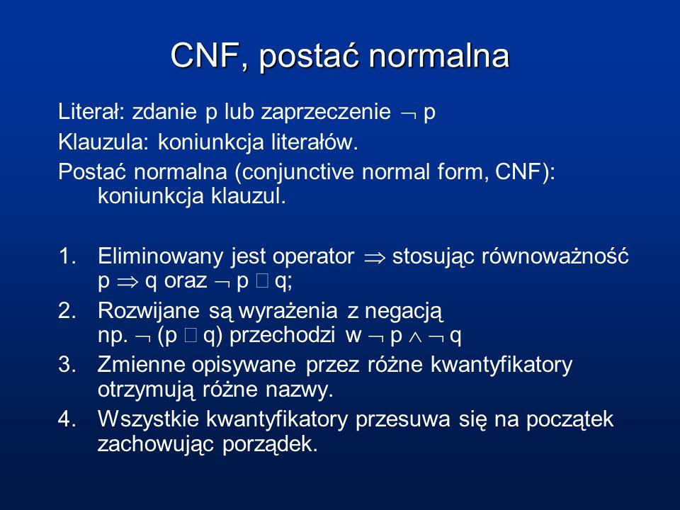 CNF, postać normalna Literał: zdanie p lub zaprzeczenie  p