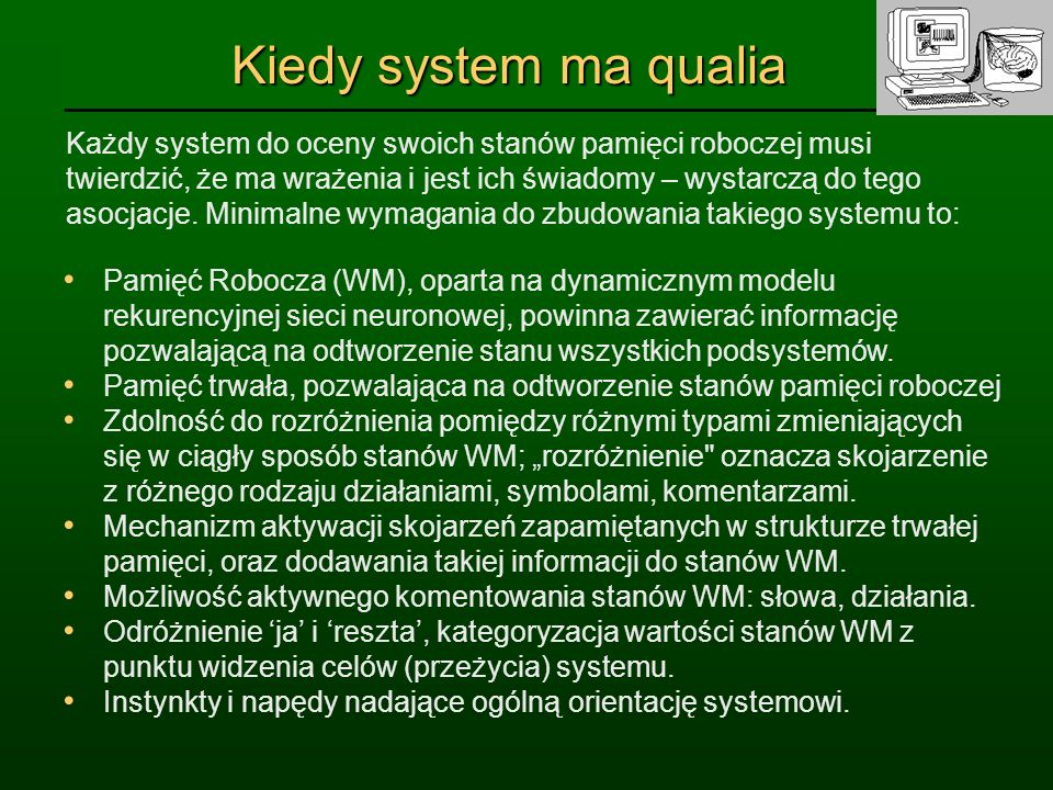 Kiedy system ma qualia Każdy system do oceny swoich stanów pamięci roboczej musi.