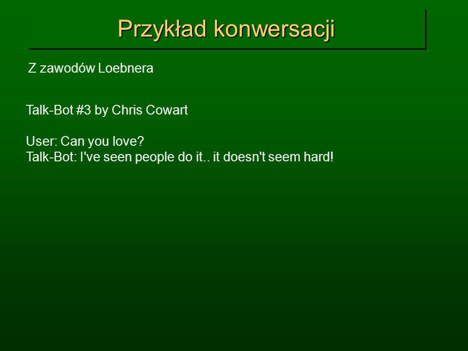 Przykład konwersacji Z zawodów Loebnera Talk-Bot #3 by Chris Cowart