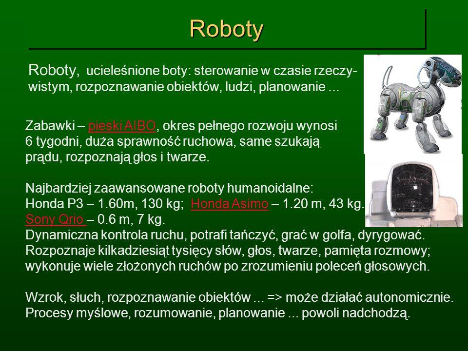 RobotyRoboty, ucieleśnione boty: sterowanie w czasie rzeczy- wistym, rozpoznawanie obiektów, ludzi, planowanie ...