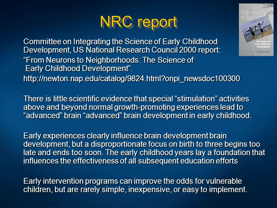 NRC reportCommittee on Integrating the Science of Early Childhood Development, US National Research Council 2000 report: