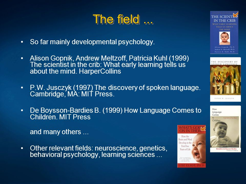 The field ... So far mainly developmental psychology.