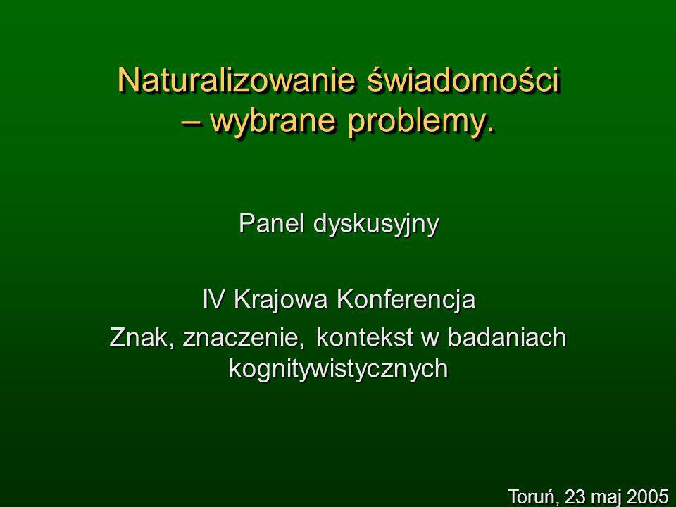 Naturalizowanie świadomości – wybrane problemy.