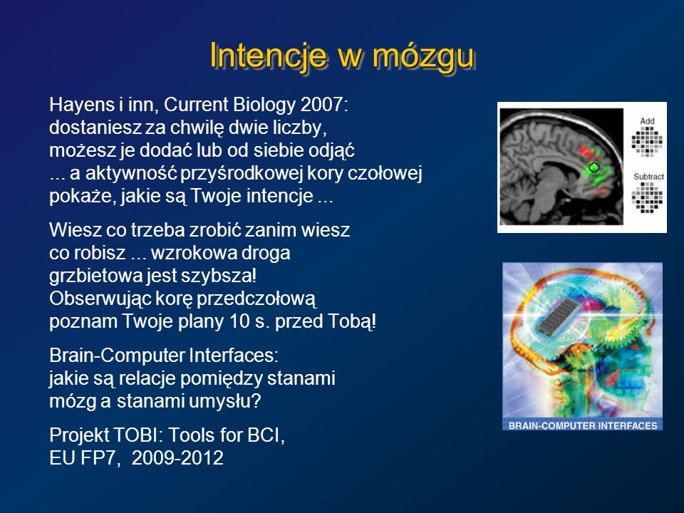 Intencje w mózgu Hayens i inn, Current Biology 2007: