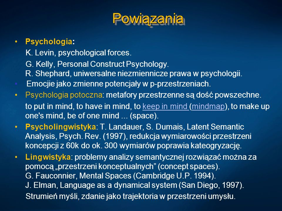 Powiązania Psychologia: K. Levin, psychological forces.