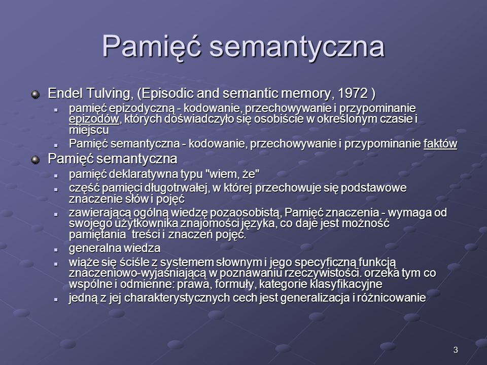 Pamięć semantyczna Endel Tulving, (Episodic and semantic memory, 1972 )