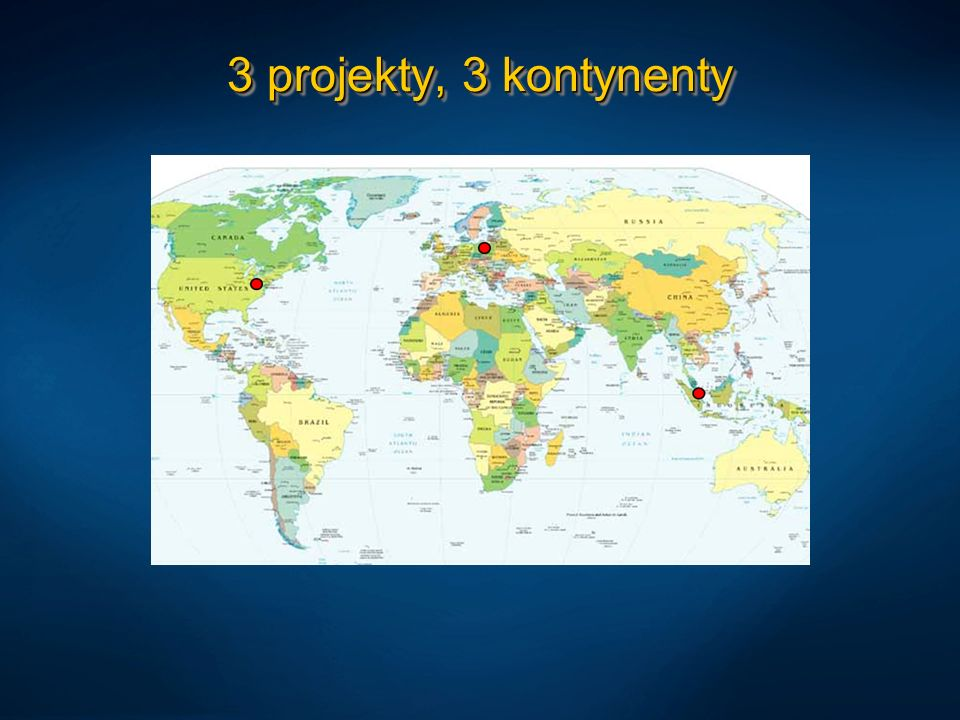 3 projekty, 3 kontynenty