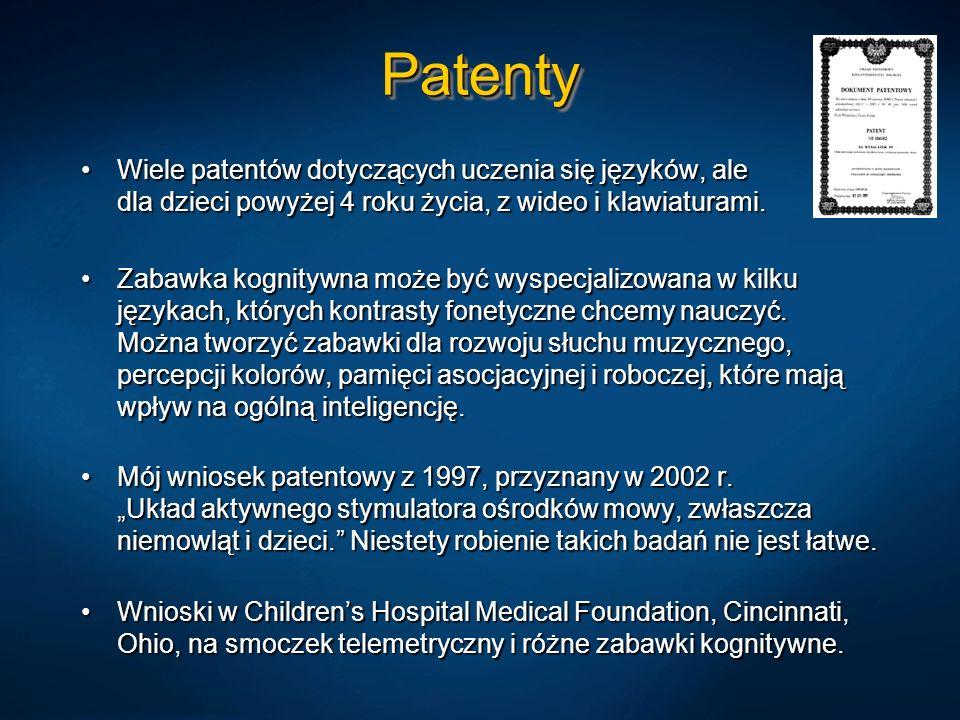 Patenty Wiele patentów dotyczących uczenia się języków, ale dla dzieci powyżej 4 roku życia, z wideo i klawiaturami.