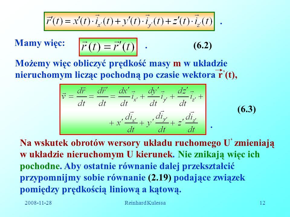 . Mamy więc: . (6.2) Możemy więc obliczyć prędkość masy m w układzie nieruchomym licząc pochodną po czasie wektora r'(t),