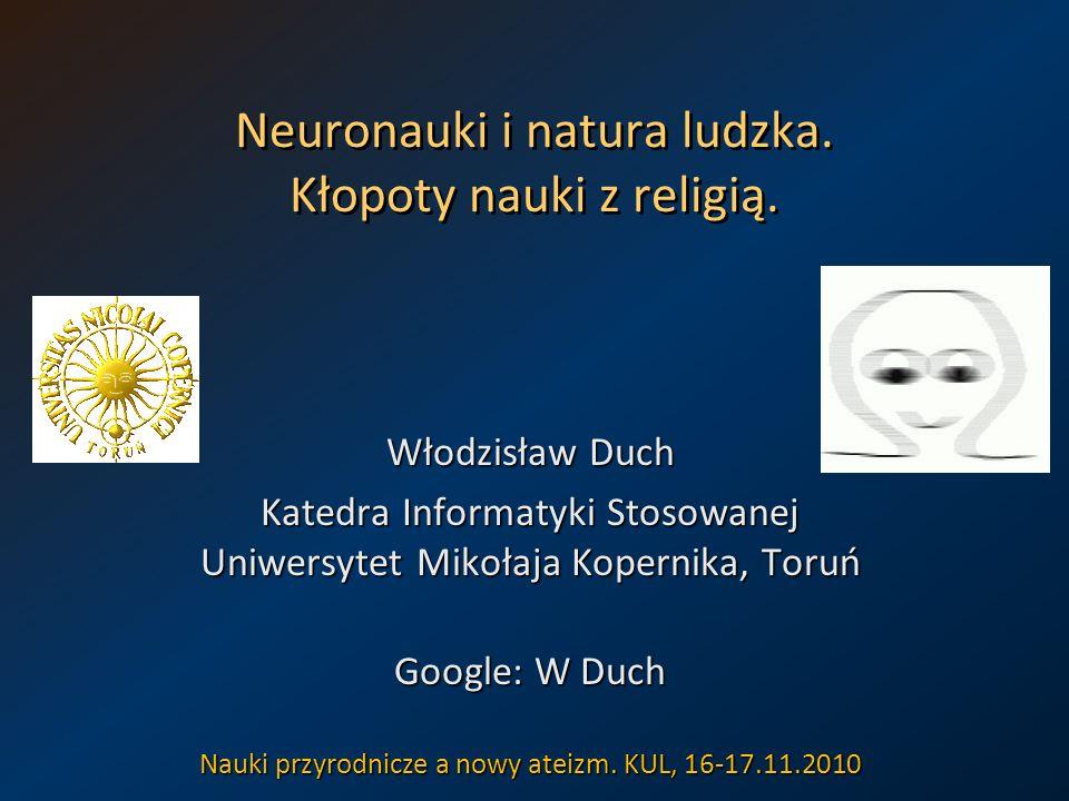 Neuronauki i natura ludzka. Kłopoty nauki z religią.