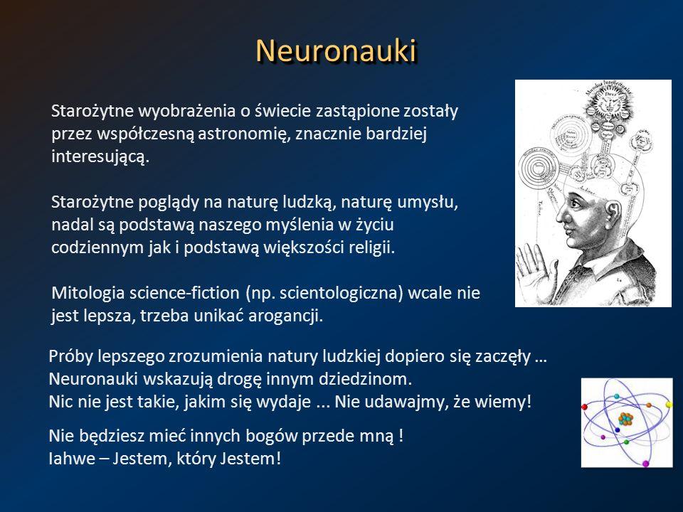 Neuronauki Starożytne wyobrażenia o świecie zastąpione zostały przez współczesną astronomię, znacznie bardziej interesującą.