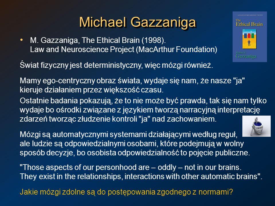 Michael GazzanigaM. Gazzaniga, The Ethical Brain (1998). Law and Neuroscience Project (MacArthur Foundation)