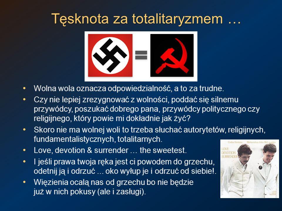 Tęsknota za totalitaryzmem …