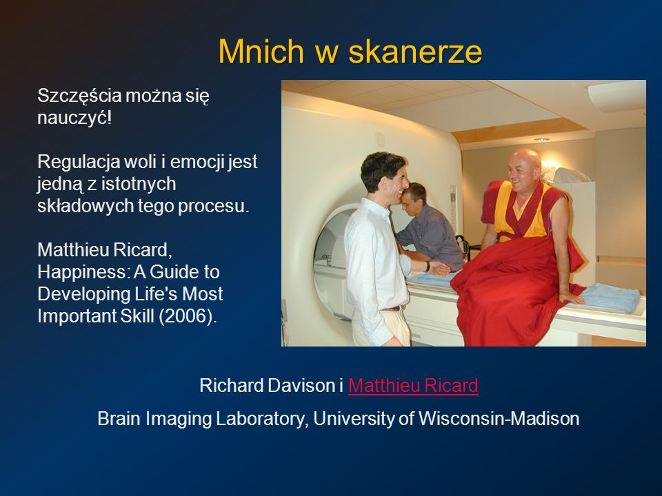 Mnich w skanerze Szczęścia można się nauczyć!