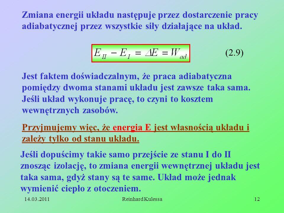 Zmiana energii układu następuje przez dostarczenie pracy adiabatycznej przez wszystkie siły działające na układ.