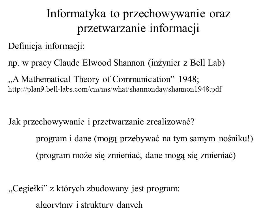 Informatyka to przechowywanie oraz przetwarzanie informacji