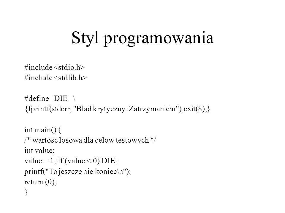 Styl programowania #include <stdio.h> #include <stdlib.h>