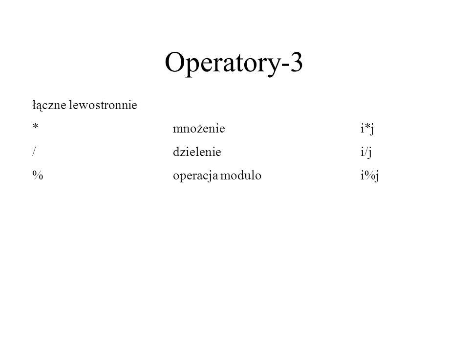 Operatory-3 łączne lewostronnie * mnożenie i*j / dzielenie i/j