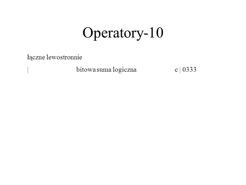 Operatory-10 łączne lewostronnie | bitowa suma logiczna c | 0333