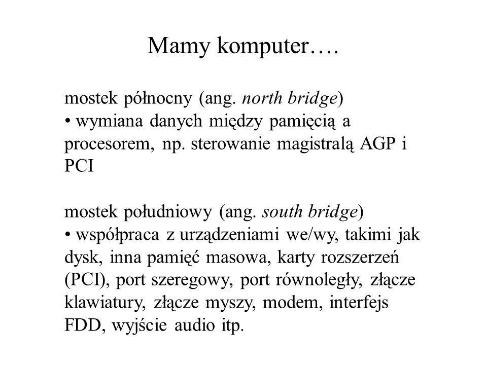 Mamy komputer…. mostek północny (ang. north bridge)