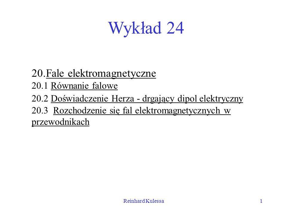 Wykład 24 Fale elektromagnetyczne 20.1 Równanie falowe