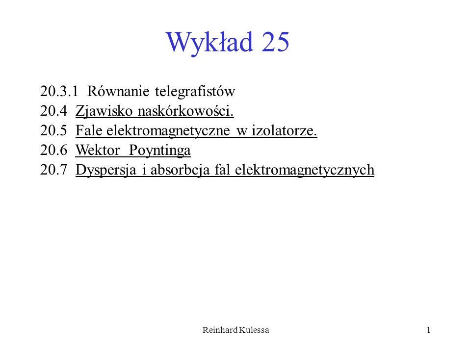 Wykład 25 20.3.1 Równanie telegrafistów 20.4 Zjawisko naskórkowości.