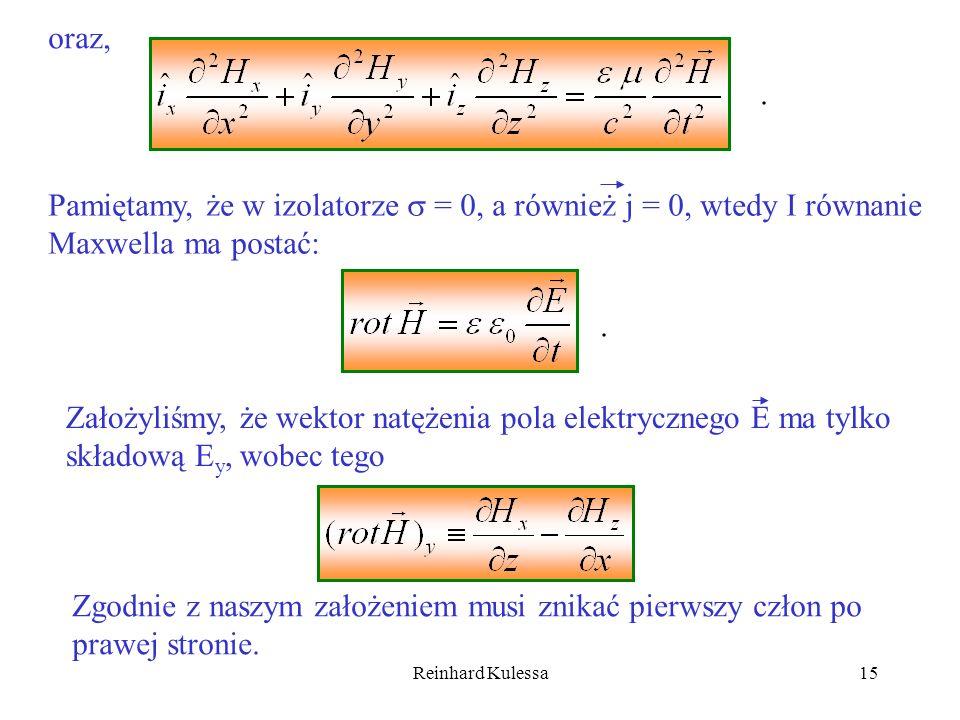 Pamiętamy, że w izolatorze  = 0, a również j = 0, wtedy I równanie