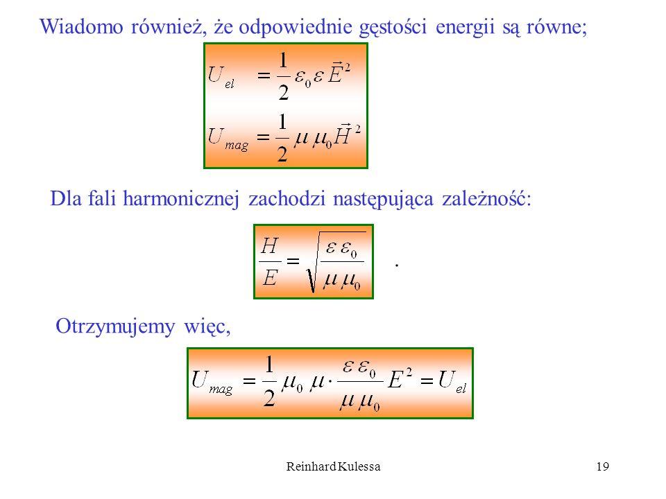Wiadomo również, że odpowiednie gęstości energii są równe;