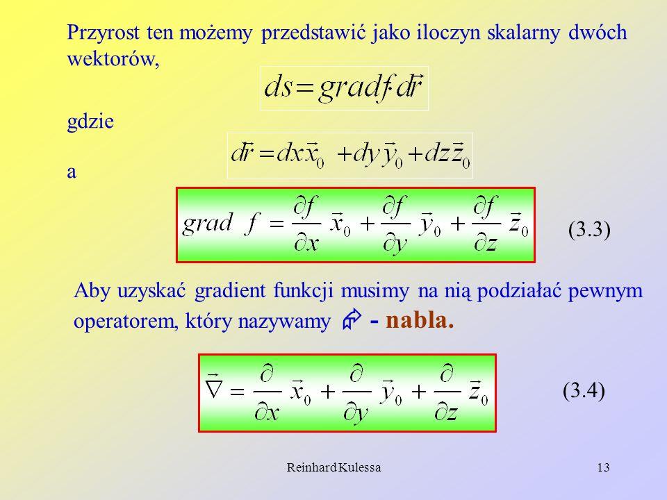Przyrost ten możemy przedstawić jako iloczyn skalarny dwóch wektorów,