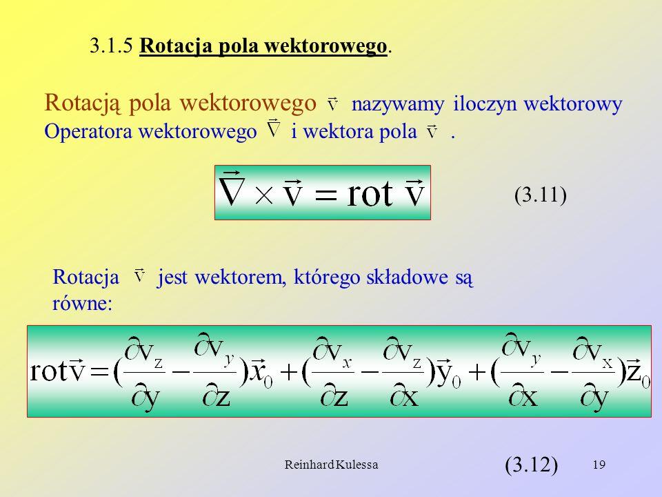 Rotacją pola wektorowego nazywamy iloczyn wektorowy