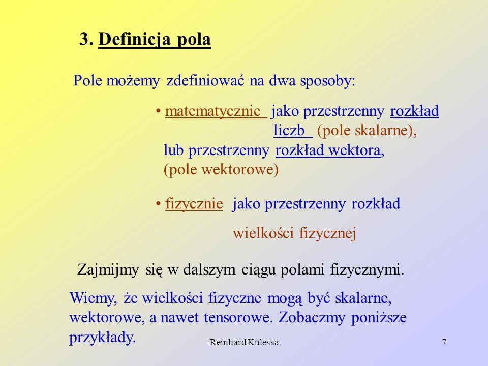 3. Definicja pola Pole możemy zdefiniować na dwa sposoby: