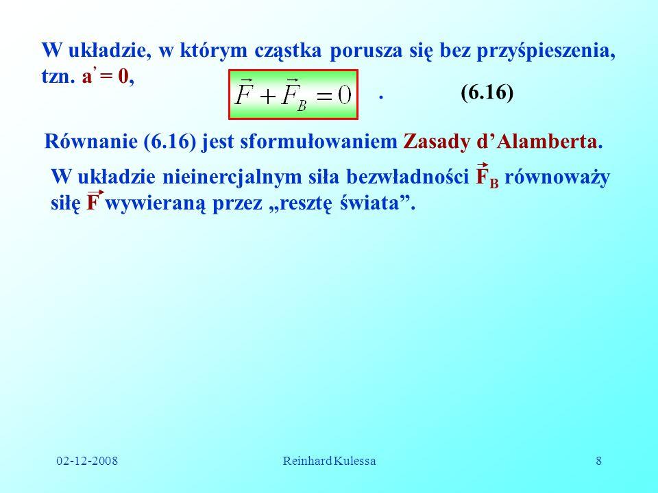 Równanie (6.16) jest sformułowaniem Zasady d'Alamberta.