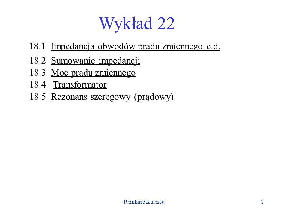 Wykład 22 18.1 Impedancja obwodów prądu zmiennego c.d.