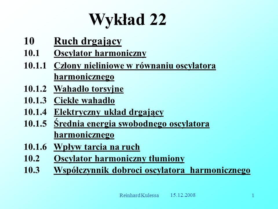 Wykład 22 Ruch drgający 10.1 Oscylator harmoniczny