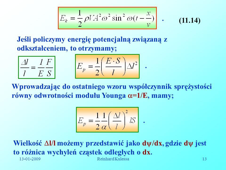 . (11.14) Jeśli policzymy energię potencjalną związaną z odkształceniem, to otrzymamy; .