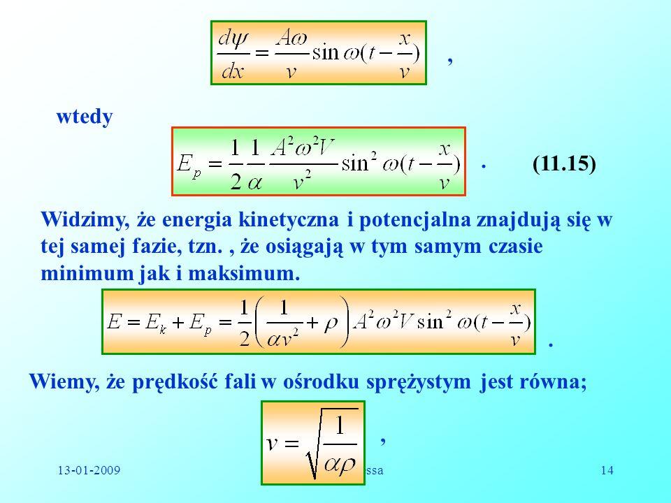 Wiemy, że prędkość fali w ośrodku sprężystym jest równa;