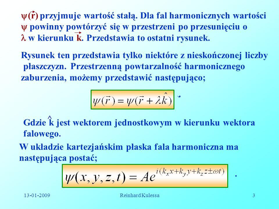 (r) przyjmuje wartość stałą. Dla fal harmonicznych wartości