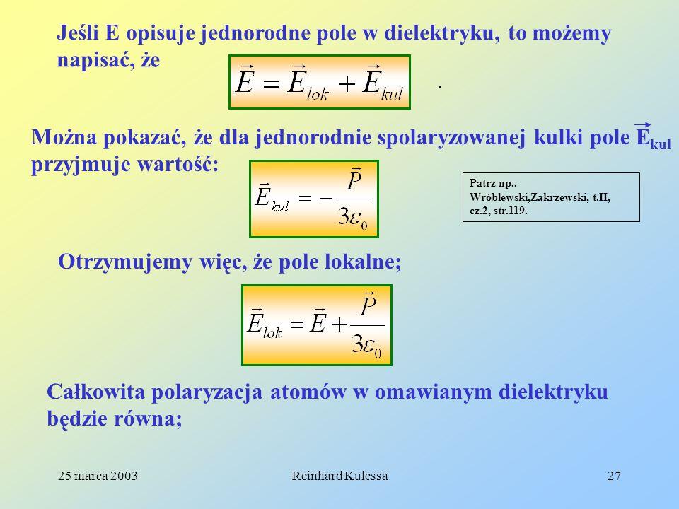 Jeśli E opisuje jednorodne pole w dielektryku, to możemy napisać, że